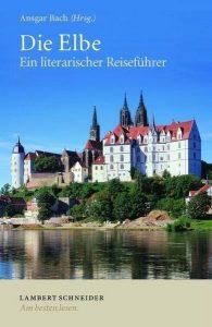 Die Elbe - Ein literarischer Reiseführer