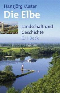 Die Elbe - Landschaft und Geschichte